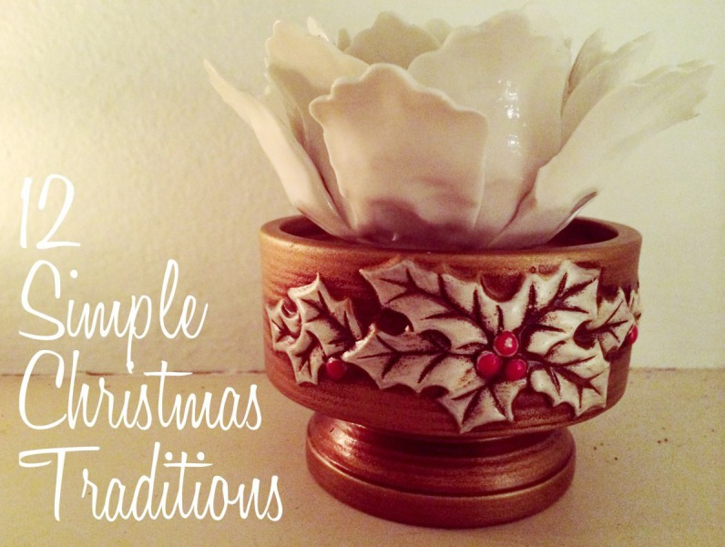 12 Simple Christmas Traditions: Unique Ideas to Bring Your Family Together this Season
